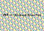 mt meets Shibuya River Fes 開催