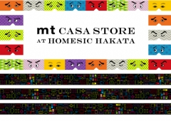 mt CASA STORE at HOMESIC HAKATA